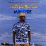 New Music: MONIYKE-'Water Don Pass Garri'