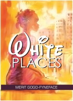 Merit Gogo-Fyneface, Releases Second Book 'White Places'