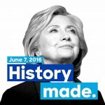 Hillary Clinton Makes History As First Woman To Clinch The Presidential Ticket Of A Major Political Party In America