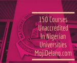 150 Courses Unaccredited In Nigerian Universities — FULL LIST
