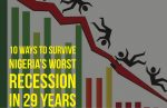10 Ways To Survive Nigeria's Worst Recession In 29 Years