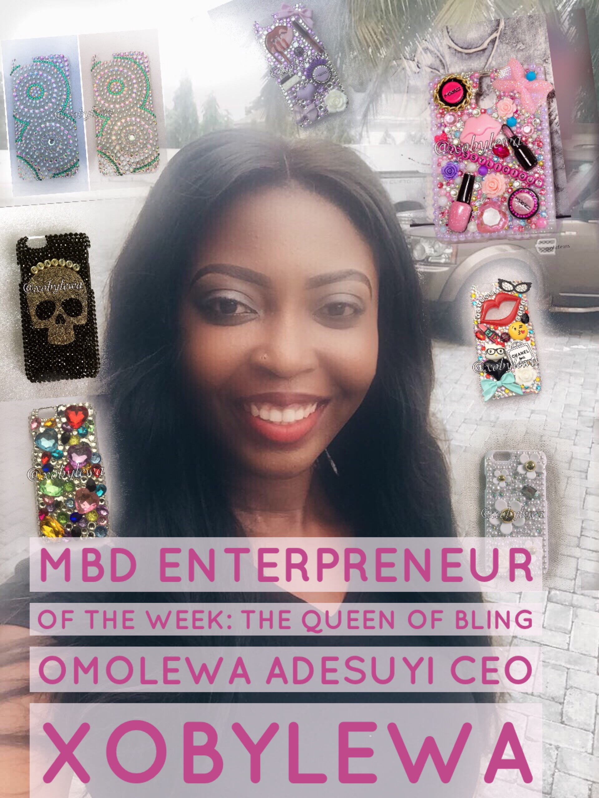 MBD Enterpreneur Of The Week: Meet The Queen Of Bling Omolewa Adesuyi CEO Xobylewa