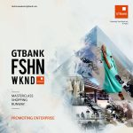 Why Is GTBank Organizing A Fashion Event, And Why Should I Attend?