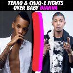 Tekno & Chuq-e Fights Over Baby Diana