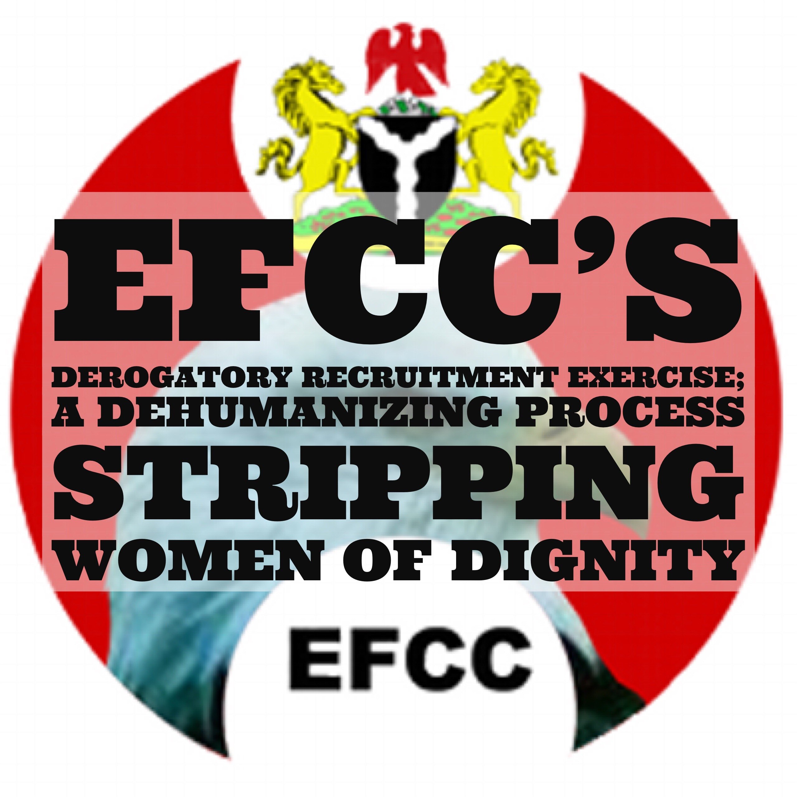 MDB EXCLUSIVE: EFCC's DEROGATORY RECRUITMENT EXERCISE; A DEHUMANIZING PROCESS STRIPING WOMEN OF DIGNITY