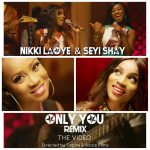 Nikki Laoye Features Seyi Shay On 'Only You' Remix [Watch]