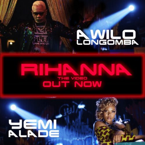 Awilo Logomba, Yemi Alade Drops New Music Video Titled 'Rihanna' [Watch]
