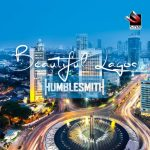 Humblesmith Back With A Bang With Potential Hit, 'Beautiful Lagos'  [Listen]
