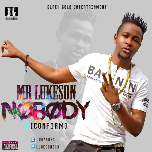 Hot New Music: Mr Lukeson  NOBODY (CONFIRM)