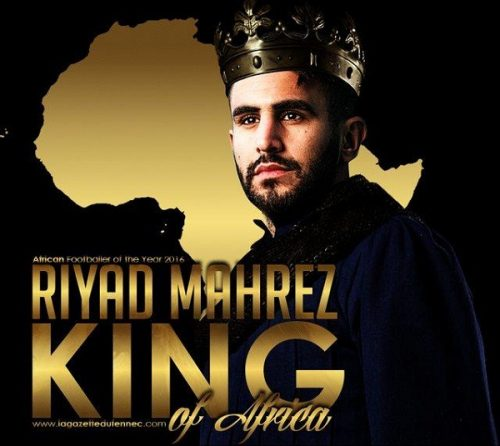 All Hail King, Mahrez! : Algerian Forward Crowned African Footballer Of The Year  [How He Won It]