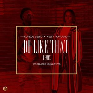 MAJOR! Korede Bello Collaborates With Kelly Rowland In New Song [Listen]