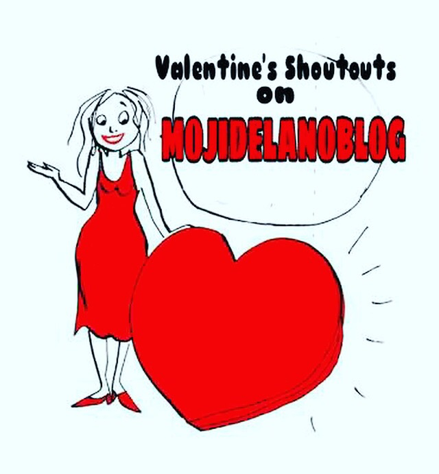 Valentine Shout Out On MojiDelanoBlog