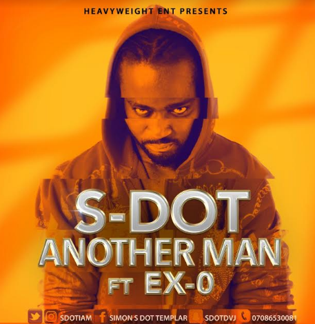 Former Soundcity VJ , S-Dot returns with 'Another Man' featuring Ex O
