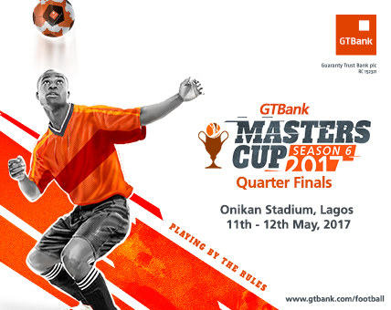 GTBankMastersCup (Season 6) Enters Quarter Finals Stage