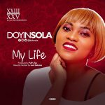 NEW SONG ALERT: MY LIFE by Doyinsola