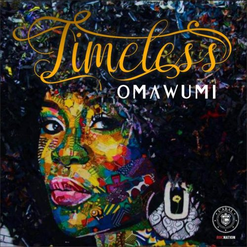 "Omawumi's ""Timeless"" Now available Globally + ""I No Sure"" Video Premiere"