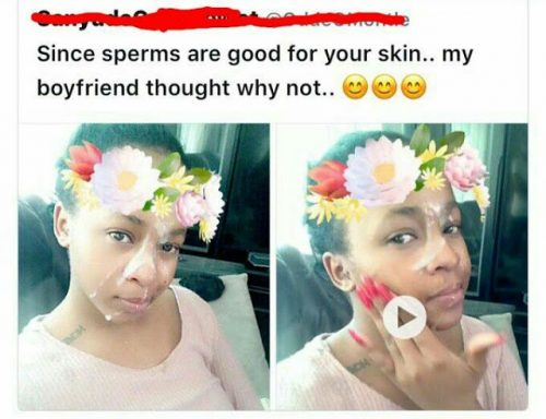 See Why Lady Said She Rubbed Her Boyfriend's Sperm On Her Face
